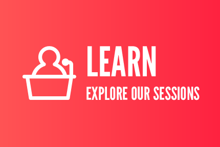 Learn and Explore our Sessions